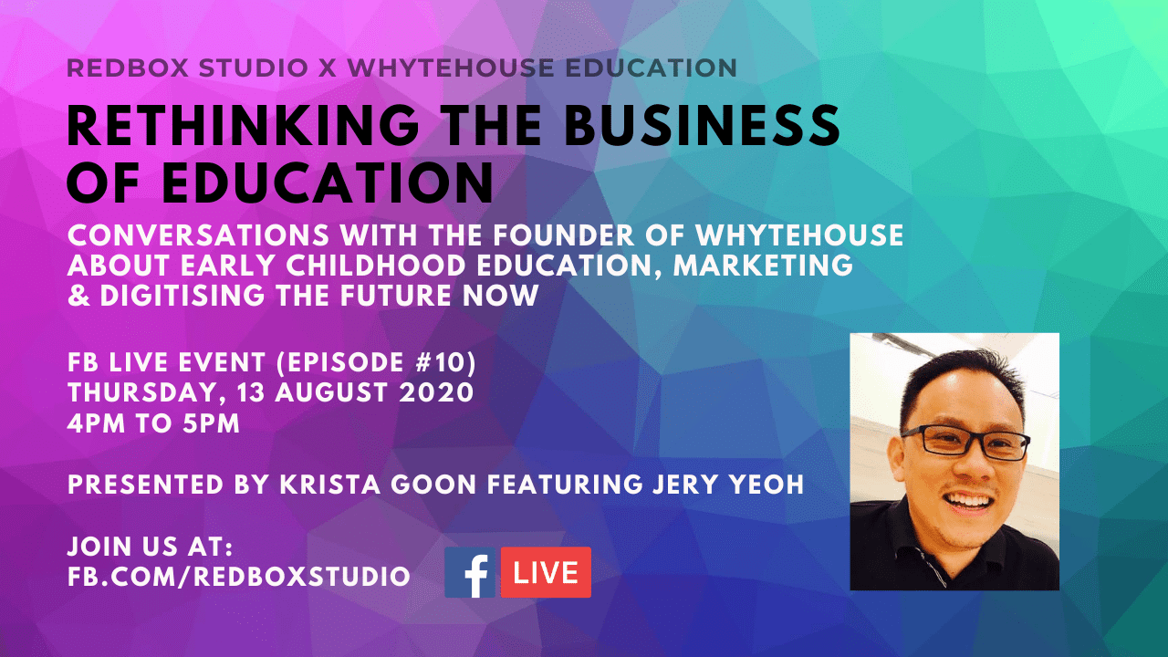 rethinking the business of education fb live interview with jery yeoh of whytehouse education 13 August 2020